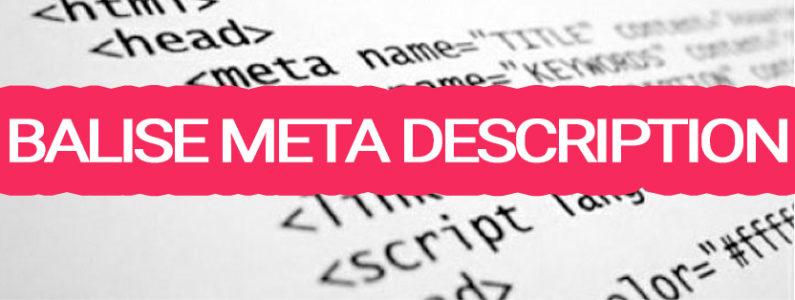 Comment rédiger et optimiser une balise méta description ?